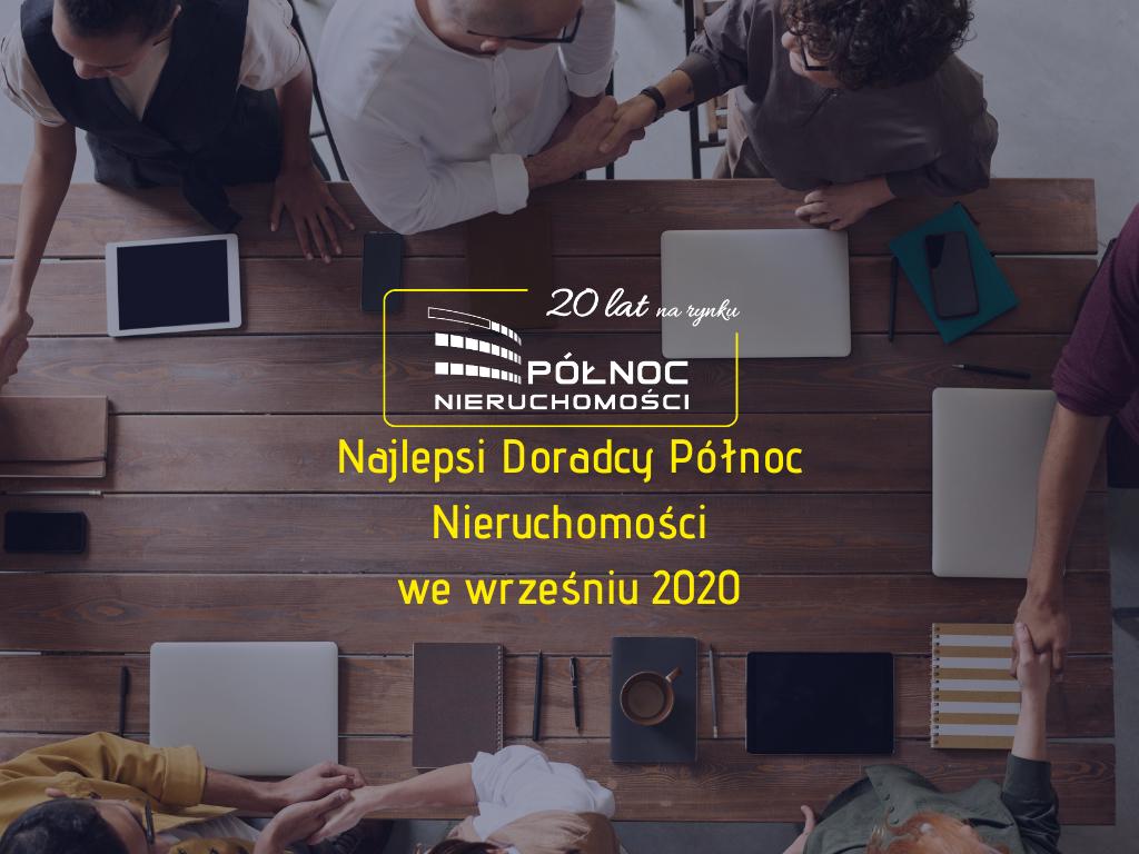 Najlepsi Doradcy Północ Nieruchomości we Wrześniu 2020